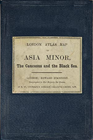 Asia Minor, the Caucasus and the Black Sea: Stanford, Edward
