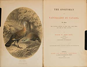 The Sportsman and Naturalist in Canada: King, Major R.
