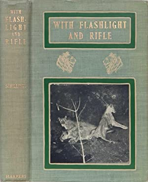 With Flashlight and Rifle: Schillings, C. G.
