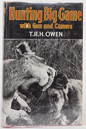 Hunting Big Game with Gun and Camera in Africa: Owen, T.