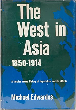The West in Asia 1850-1914: Edwardes, Michael
