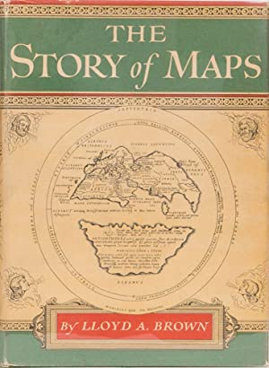 The Story of Maps: Brown, Lloyd A.