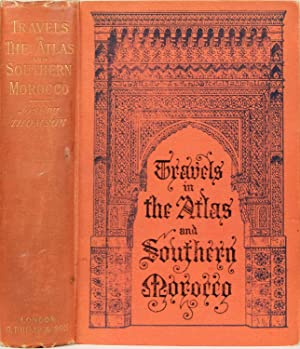 Travels in the Atlas and Southern Morocco: Thomson, J.