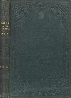 Notes on the North-Western Provinces of India: Raikes, C.