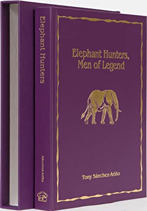 Elephant Hunters Men of Legend: Sanchez-Arino, Tony
