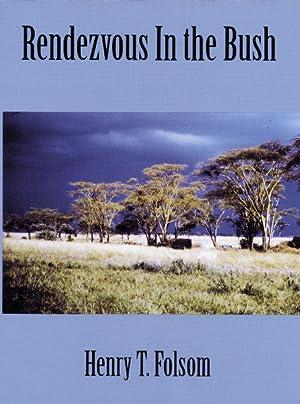 Rendezvous in the Bush: Folsom, Henry