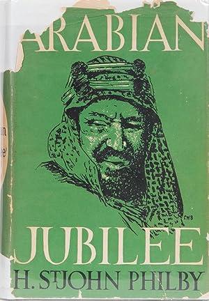 Arabian Jubilee: Philby, H St John