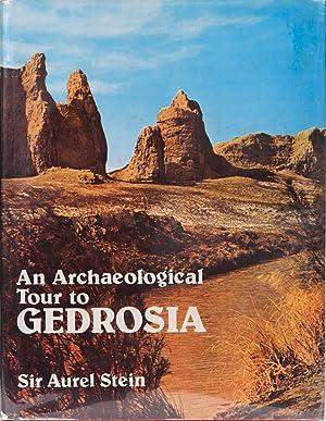 An Archaeological Tour to Gedrosia: Stein, Sir Aurel