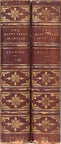 Two Happy Years in Ceylon: Gordon-Cumming, C F.