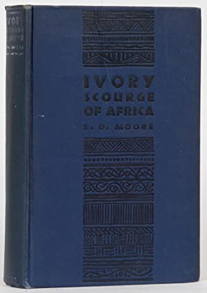 Ivory Scourge of Africa: Moore, E. D.