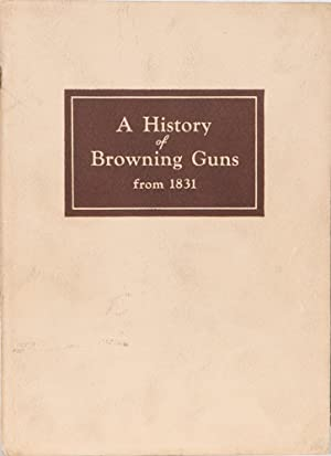 A History of Browning Guns from 1831: Browning Co