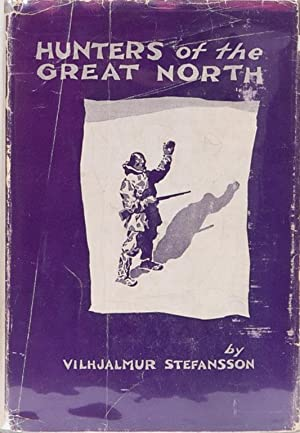 Hunters of the Great North: Stefansson, V.