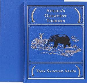 Africa's Greatest Tuskers: Sanchez-Arino, Tony