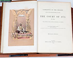 Narrative of the Mission sent by the governor general of India to the Court of Ava in 1855: Yule, ...