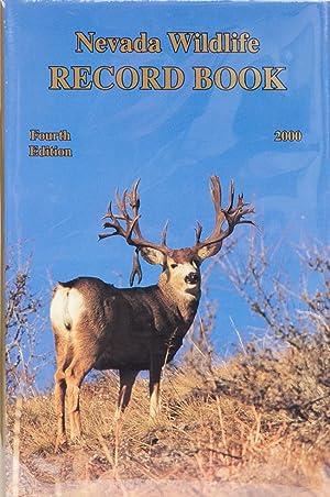 Nevada Wildlife Record Book Fourth edition 2000: Nevada Department of Wildlife
