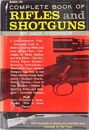 The Complete Book of Rifles and Shotguns: O,Connor, Jack et al.