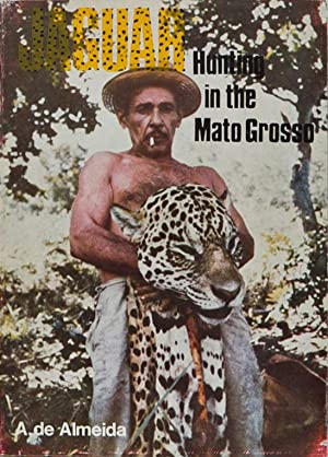 Jaguar Hunting in the Mato Grosso and: Almeida, Tony