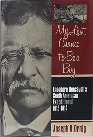 My Last Chance to Be a Boy: Ornig, Joseph R.