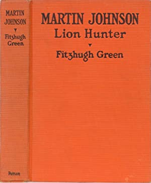 Martin Johnson Lion Hunter: Green, Fitzhugh