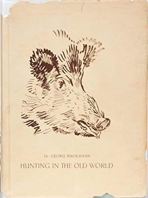 Hunting in the Old World: Hackmann, Dr Georg