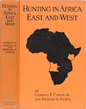 Hunting in Africa East and West: Curtis Jr, Charles