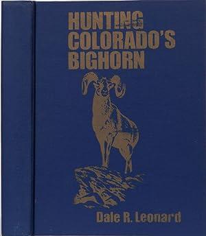 Hunting Colorado's Bighorn: Leonard, Dale R.
