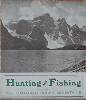 HUNTING AND FISHING IN THE HEART OF THE CANADIAN ROCKIES