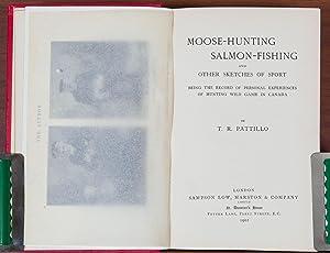 Moose Hunting, Salmon Fishing: Pattillo, T.