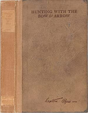 Hunting with the Bow and Arrow: Pope, S.