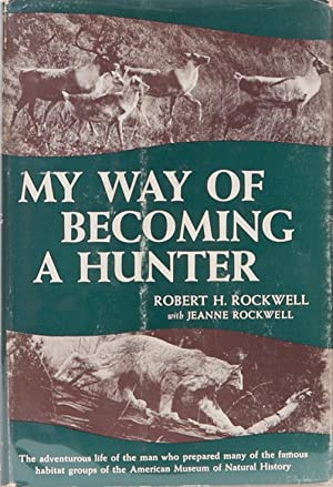 My Way of Becoming a Hunter: Rockwell, R.