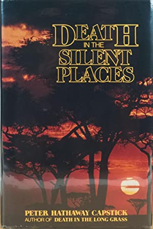 Death in the Silent Places: Capstick, Peter