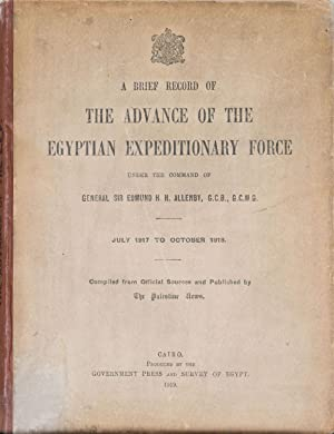 A Brief Record of the Advance of the Egyptian Expeditionary Force: Lawrence, TE
