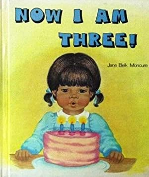 Now I Am Three!: Jane Belk Moncure