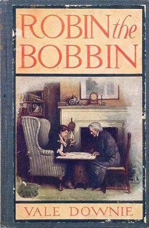 Robin the Bobbin: Vale Downie