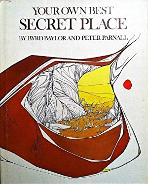 Your Own Best Secret Place: Byrd Baylor; Peter Parnall