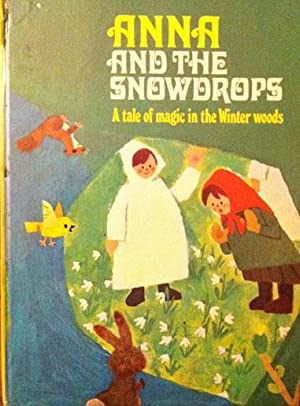 Anna and the Snowdrops: A Take of Magic in the Winter Woods: Jane Carruth
