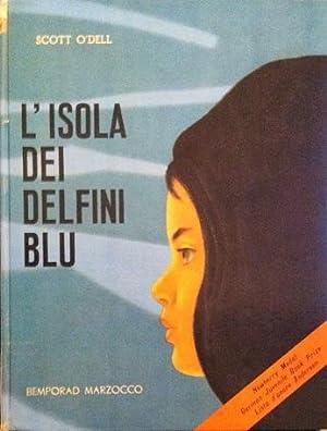 L'Isola Dei Delfini Blu: Scott O'Dell