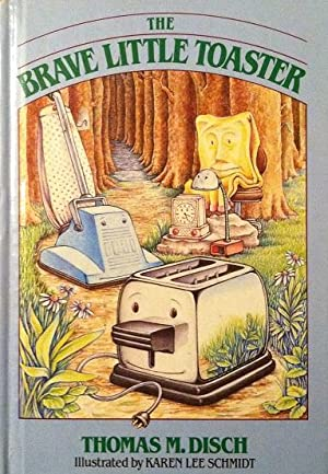 The Brave Little Toaster: A Bedtime Story for Small Appliances: Thomas M. Disch