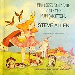 Princess Snip Snip and the Puppykittens: Steve Allen