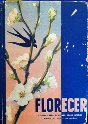 Florecer (Lecturas para el primer grado inferior): Emilia C. Dezeo de Munoz