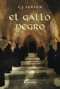 EL GALLO NEGRO - SANSOM, C. J.
