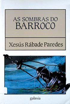 SOMBRAS DO BARROCO, AS - RABADE PAREDES, XESUS