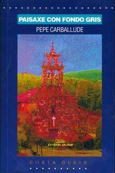 PAISAXE CON FONDO GRIS - CARBALLUDE, PEPE