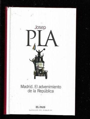 MADRID. EL ADVENIMIENTO DE LA REPÚBLICA: PLA, JOSEP