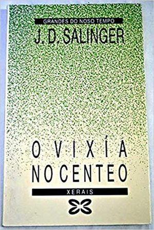 O VIXÍA NO CENTEO: SALINGER, J. D.