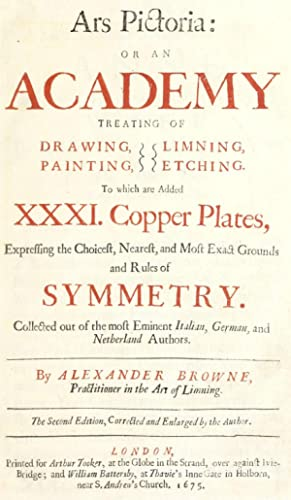 Ars pictoria, or, An academy treating of: Browne, Alexander, active