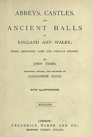 Abbeys, Castles and ancient halls of England: Timbs, John, 1801-1875,Gunn,