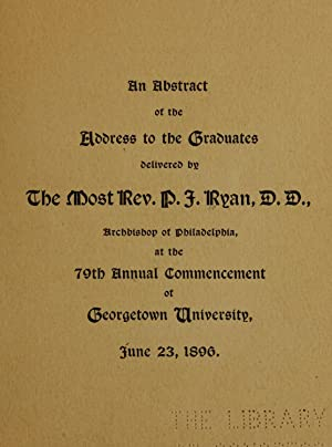 An abstract of the address to the: Ryan, P. J.