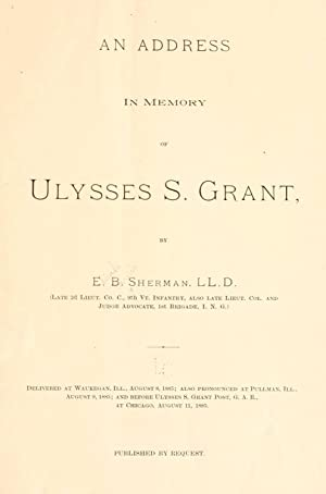 An address in memory of Ulysses S.: Sherman, Elijah Bernis,