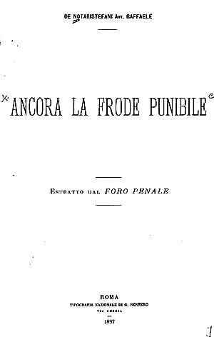 Ancora la frode punibile [Reprint]: Raffaele de Notaristefani,